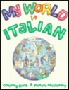 My World in Italian: Coloring Book and Picture Dictionary