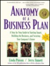 Anatomy of a Business Plan: A Step-By-Step Guide to Starting Smart, Building the Business, and Securing Your Company's Future