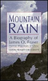 Mountain Rain: A Biography of James O. Fraser, Pioneer Missionary to China