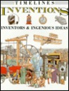 Inventions: Inventors and Ingenious Ideas