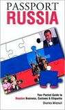 Passport Russia: Your Pocket Guide to Russian Business, Customs & Etiquette