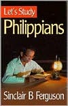 Let's Study Philippians by Sinclair B. Ferguson
