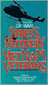Trauma of War: Stress and Recovery in Vietnam Veterans
