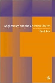 Anglicanism and the Christian Church: Theological Resources in Historical Perspective