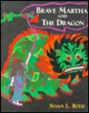 Brave Martha and the Dragon: A Tale of Provence