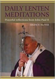Daily Lenten Meditations: Prayerful Reflections from John Paul II