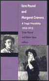 Ezra Pound and Margaret Cravens: A Tragic Friendship, 1910-1912