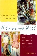 Elaine and Bill, Portrait of a Marriage: The Lives of Willem and Elaine de Kooning