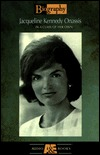 Jacqueline Kennedy Onassis: In a Class of Her Own (Biography)