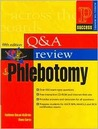 Question and Answer Review for Phlebotomy (5th Edition)