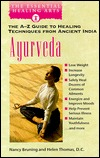 Ayurveda: The A-Z Guide to Healing Techniques From Ancient India (The Essential Healing Arts Series)