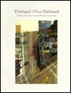 Thiebaud Selects Thiebaud: A Forty-Year Survey from Private Collections