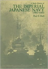 A Battle History of the Imperial Japanese Navy by Paul S. Dull