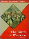 The Battle of Waterloo (Great Battles in History)