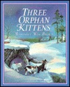 The Three Orphan Kittens