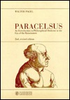 Paracelsus: An Introduction to Philosophical Medicine in the Era of the Renaissance