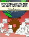 Crisp: Jit Forecasting and Master Scheduling Crisp: Jit Forecasting and Master Scheduling: Not an Oxymoron Not an Oxymoron