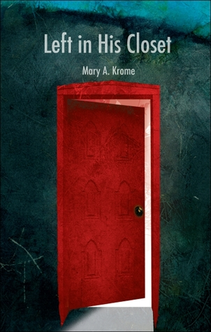 Left in His Closet by Mary Krome