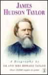 Biography of James Hudson Taylor by Howard Taylor