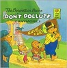 The Berenstain Bears Don't Pollute [Anymore] by Stan Berenstain