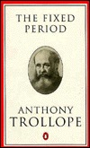 The Fixed Period by Anthony Trollope