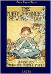 The Mary Francis Sewing Book: Adventures Among the Thimble People