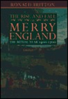 The Rise and Fall of Merry England by Ronald Hutton