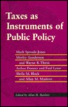 Taxes As Instruments of Public Policy (Ontario Fair Tax Commission Research Program)