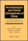 Neurobiological and Clinical Consequences of Stress: From Normal Adaptation to Post-Traumatic Stress Disorder