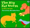 The Big Fat Worm by Nancy Van Laan