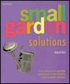 Small Garden Solutions: From Arbors to Awnings, Barbecues to Bird Feeders, Walls to Water Features