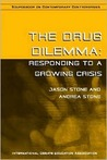 The Drug Dilemma: Responding to a Growing Crisis
