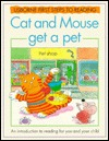 Cat and Mouse Get a Pet: Usborne First Steps to Reading