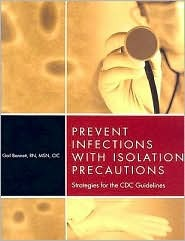 Prevent Infections with Isolation Precautions: Strategies for the CDC Guidelines [With CD-ROM]