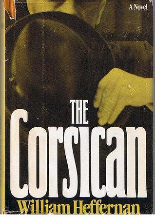 The Corsican by William Heffernan