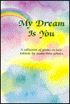 My Dream is You: A Collection of Poems on Love