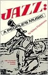Jazz: A People's Music