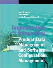Implementing and Integrating Product Data Management and Software Configuration Management