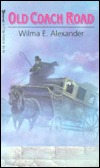 Old Coach Road by Wilma E. Alexander