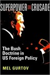 Superpower on Crusade: The Bush Doctrine in US Foreign Policy
