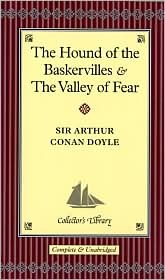 The Hound of the Baskervilles and The Valley of Fear by Arthur Conan Doyle