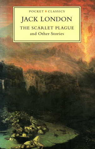 The Scarlet Plague and Other Stories