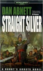 Straight Silver by Dan Abnett