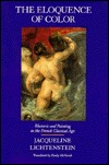 The Eloquence of Color: Rhetoric and Painting in the French Classical Age