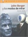 John Berger y Los Modos de Mirar