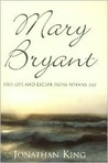 Mary Bryant: Her Life and Escape from Botany Bay