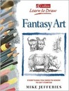 Fantasy Art (Collins Learn To Draw)