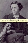 The Collected Stories of Lewis Carroll: Alice in Wonderland/Through the Looking Glass/Phantasmagoria