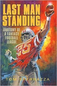 Last Man Standing: The Anatomy of a Fantasy Football League