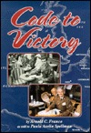 Code to Victory: Coming of Age in World War II